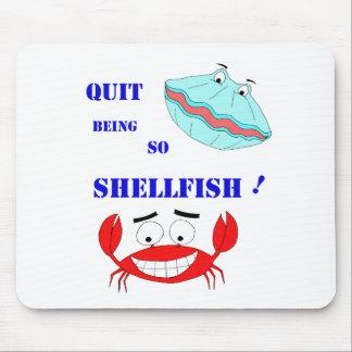 ¡Abandonado el ser tan crustáceos! Mouse Pads