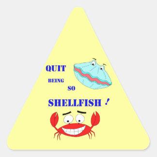 ¡Abandonado el ser tan crustáceos! Calcomania De Triangulo