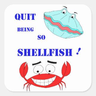 ¡Abandonado el ser tan crustáceos! Pegatina Cuadrada