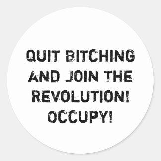 ¡Abandone el Bitching y únase a la revolución! Pegatina Redonda