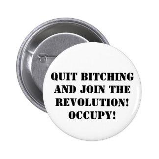 ¡Abandone el Bitching y únase a la revolución! Pin Redondo De 2 Pulgadas