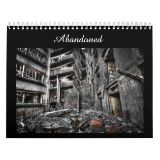 Abandoned: Photography Calendar of Decaying Places