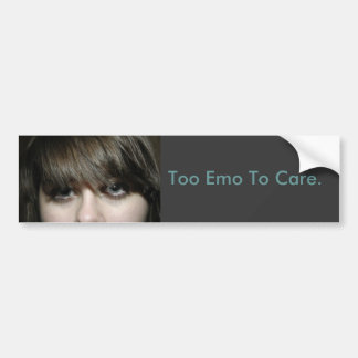 abbadab, Too Emo To Care. Bumper Stickers