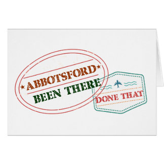 Abbotsford Been there done that Card