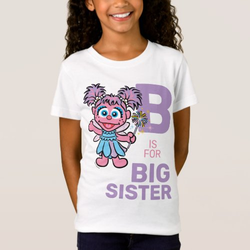 Abby Cadabby  B is for Big Sister T_Shirt