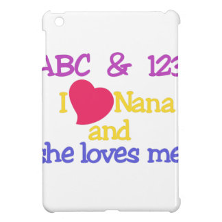 ABC & 123 I Nana And She Loves Me! iPad Mini Cases