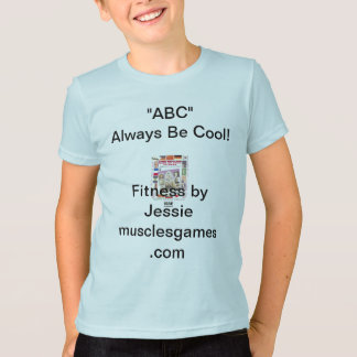 """""""ABC"""" Always Be Cool! by Jessie L. Drummer T-Shirt"""