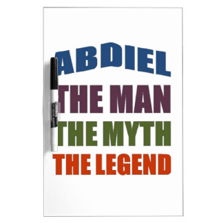 Abdiel the man, the myth, the legend Dry-Erase boards