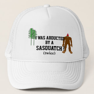 Abducted By A Sasquatch Trucker Hat