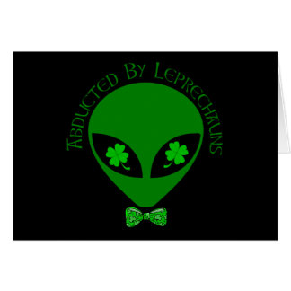 Abducted By Alien Leprechauns Greeting Cards