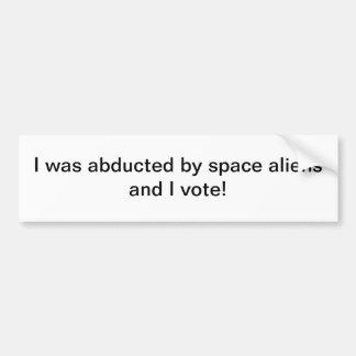 Abducted by space aliens - bumper sticker car bumper sticker