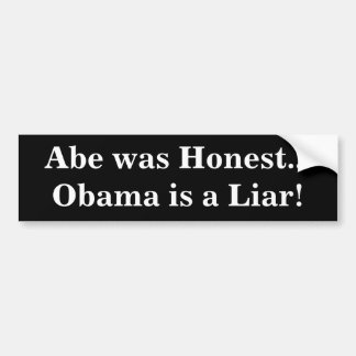 ¡Abe era… Obama honesto es un mentiroso! Pegatina Para Auto