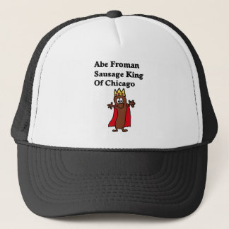 Abe Froman Sausage King of Chicago Trucker Hat