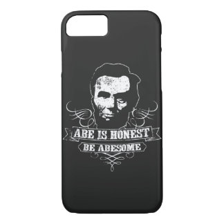 Abe Is Honest Be Abesome iPhone 7 Case