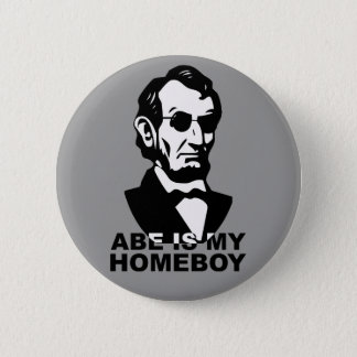 Abe is my Homeboy Button