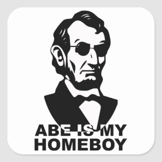 Abe is my Homeboy Square Sticker