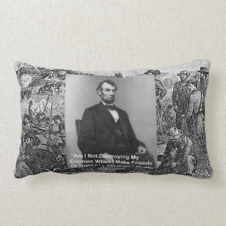 """Abe Lincoln """"Destroy Enemies"""" Quote Throw Pillow b"""