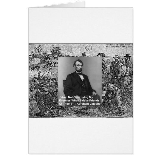 "Abe Lincoln ""Destroy Enemies"" Wisdom Quote Gifts Card"