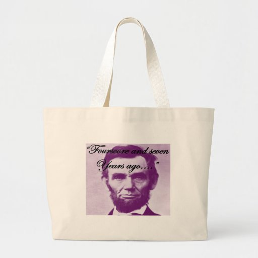 "Abe Lincoln ""Fourscore and Seven Years Ago"" Bags"