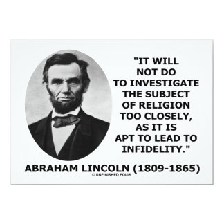 Abe Lincoln Not Do To Investigate Religion Quote Card