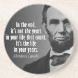 """Abe Lincoln Quotation on Life Drink Coaster<br><div class=""""desc"""">In the end,  it's not the years in your life that count. It's the life in your years.  Are you wanting to make a set of coasters with different designs?</div>"""