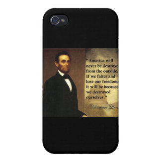 "Abe Lincoln Quote ""America will never be..."" Covers For iPhone 4"