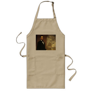 "Abe Lincoln Quote ""America will never be..."" Long Apron"