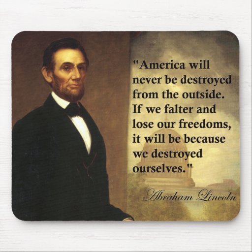 "Abe Lincoln Quote ""America will never be..."" Mouse Pad"