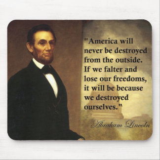 """Abe Lincoln Quote """"America will never be..."""" Mouse Pad"""