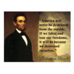 "Abe Lincoln Quote ""America will never be..."" Post Card"