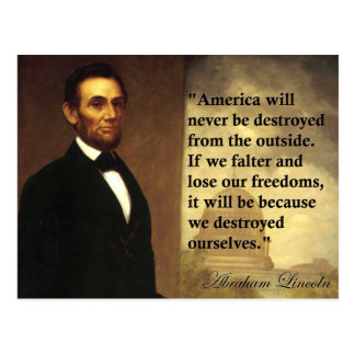 "Abe Lincoln Quote ""America will never be..."" Postcard"
