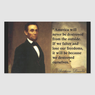 """Abe Lincoln Quote """"America will never be..."""" Rectangular Sticker"""