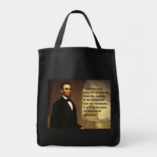 "Abe Lincoln Quote ""America will never be..."" Tote Bag"