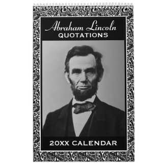 Abe Lincoln Quotes with Presidential Photo Calendar