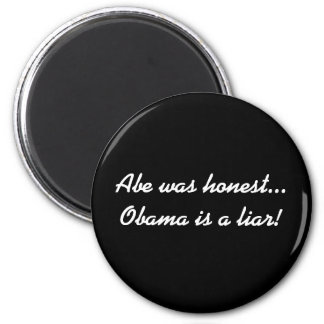 Abe was honest...Obama is a liar! 2 Inch Round Magnet