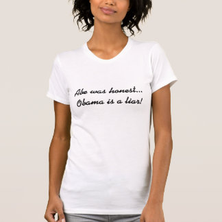 Abe was honest...Obama is a liar! T-shirt