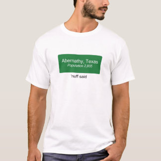 Abernathy 'Nuff Said T-Shirt