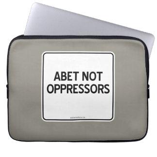 ABET NOT OPPRESSORS LAPTOP SLEEVE