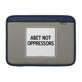 ABET NOT OPPRESSORS MacBook AIR SLEEVE