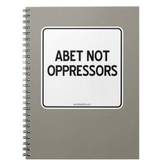 ABET NOT OPPRESSORS NOTEBOOK