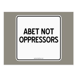 ABET NOT OPPRESSORS POSTCARD