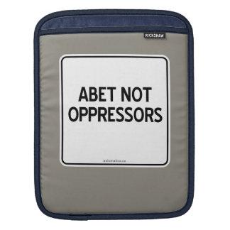 ABET NOT OPPRESSORS SLEEVE FOR iPads