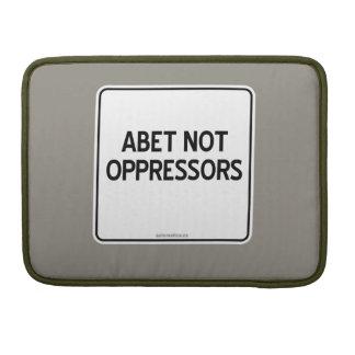 ABET NOT OPPRESSORS SLEEVE FOR MacBooks