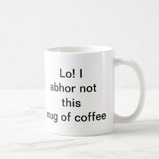Abhor not coffee mug