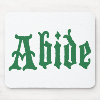 Abide (the green edtion) mouse pad