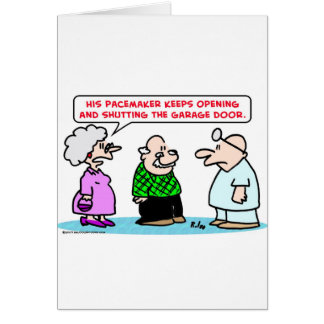 abierto de la puerta del garaje de los marcapasos  tarjeta de felicitación