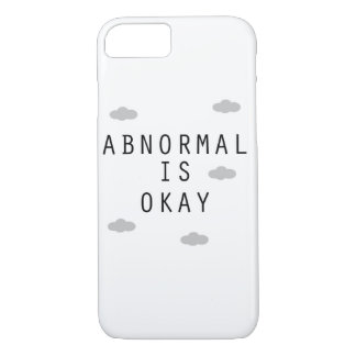 Abnormal is Okay - iPhone 7 Case