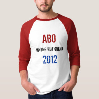 ABO2012: Anyone But Obama T-Shirt