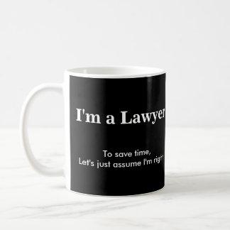 Abogado - asuma que tengo razón taza de café
