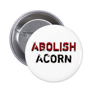 ABOLISH, ABOLISH, ACORN, ACORN 2 INCH ROUND BUTTON